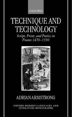 Technique and Technology: Script, Print, and Poetics in France, 1470-1550