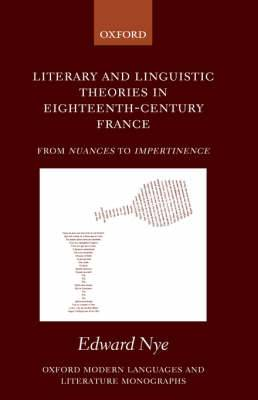 Literary and Linguistic Theories in Eighteenth-Century France: From Nuances to Impertinence