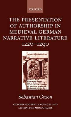 The Presentation of Authorship in Medieval German Literature 1220-1290