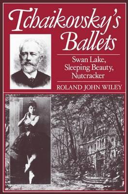 Tchaikovsky's Ballets:  Swan Lake ,  Sleeping Beauty ,  Nutcracker