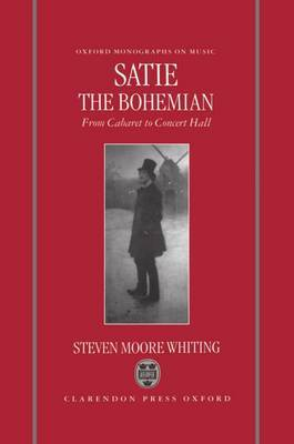 Satie the Bohemian: From Cabaret to Concert Hall