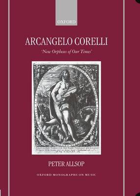 Arcangelo Corelli: New Orpheus of Our Times