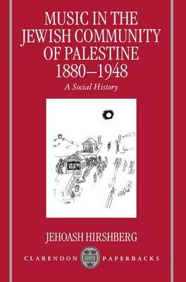 Music in the Jewish Community of Palestine, 1880-1948: A Social History