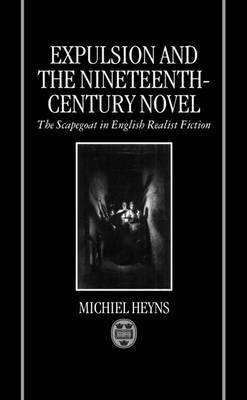 Expulsion and the Nineteenth-century Novel: The Scapegoat in English Realist Fiction