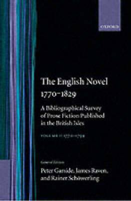 The English Novel 1770-1829: A Bibliographical Survey of Prose Fiction Published in the British Isles