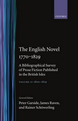 The English Novel, 1770-1829: A Bibliographical Survey of Prose Fiction Published in the British Isles: Volume II: 1800-1829