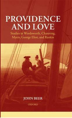 Providence and Love: Studies in Wordsworth, Channing, Myers, George Eliot and Ruskin