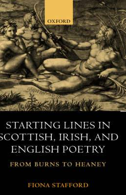 Starting Lines in Scottish, Irish and English Poetry: From Burns to Heaney