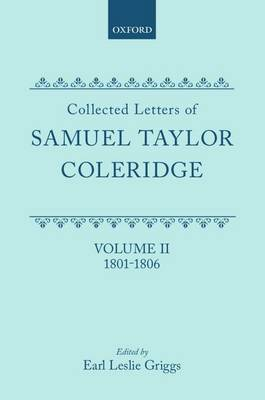 Collected Letters of Samuel Taylor Coleridge: v. 2: 1801-1806
