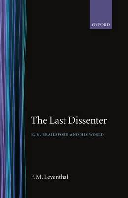 The Last Dissenter: H. N. Brailsford and his World