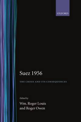 Suez 1956: The Crisis and its Consequences