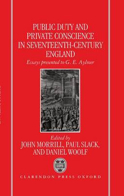 Public Duty and Private Conscience in Seventeenth-Century England: Essays Presented to G.E. Aylmer