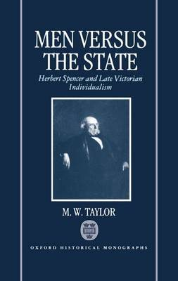 Men versus the State: Herbert Spencer and Late Victorian Individualism