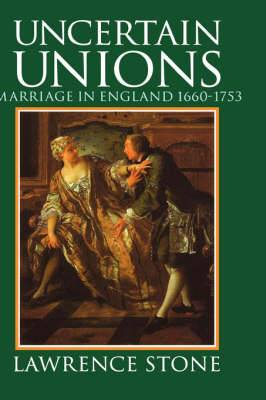 Uncertain Unions: Marriage in England 1660-1753