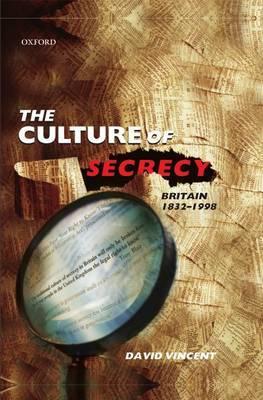 The Culture of Secrecy: Britain 1832-1998