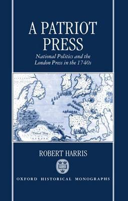 A Patriot Press: National Politics and the London Press in the 1740's