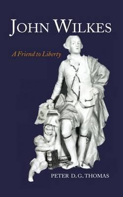 John Wilkes: A Friend to Liberty