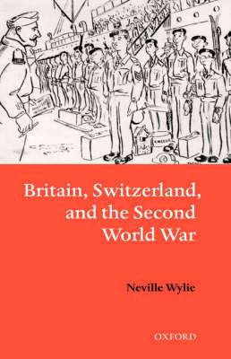 Britain, Switzerland and the Second World War