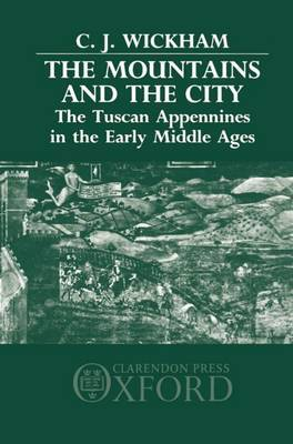 The Mountains and the City: The Tuscan Appennines in the Early Middle Ages