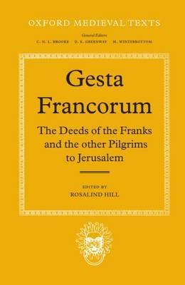Gesta Francorum et aliorum Hierosolimitanorum: The Deeds of the Franks and the other Pilgrims to Jerusalem