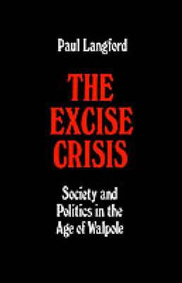 The Excise Crisis: Society and Politics in the Age of Walpole