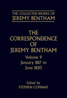 The Collected Works of Jeremy Bentham: Correspondence: January 1817 to June 1820: Volume 9