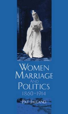 Women, Marriage and Politics 1860-1914