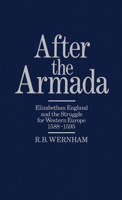 After the Armada: Elizabethan England and the Struggle for Western Europe 1588-1595