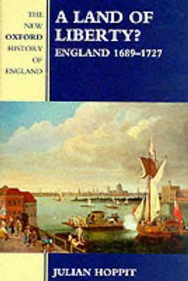 A Land of Liberty?: England, 1689-1727