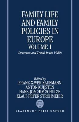 Family Life and Family Policies in Europe: Volume 1: Family Life and Family Policies in Europe Structures and Trends in the 1980s