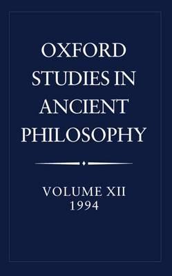 Oxford Studies in Ancient Philosophy: Volume XII: Oxford Studies in Ancient Philosophy: Volume XII: 1994 1994