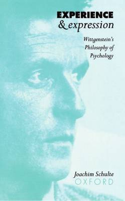 Experience and Expression: Wittgenstein's Philosophy of Psychology