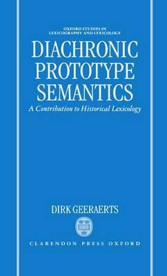 Diachronic Prototype Semantics: A Contribution to Historical Lexicology