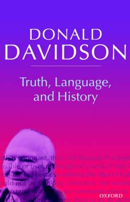 Truth, Language, and History: Philosophical Essays Volume 5