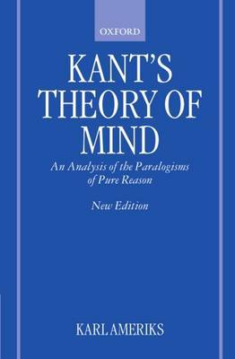 Kant's Theory of Mind: An Analysis of the Paralogisms of Pure Reason