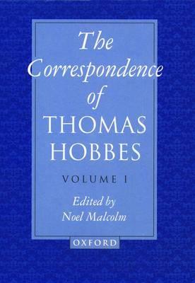 The Correspondence of Thomas Hobbes: The Correspondence of Thomas Hobbes: Volume I: 1622-1659