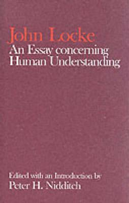 The Clarendon Edition of the Works of John Locke: An Essay Concerning Human Understanding