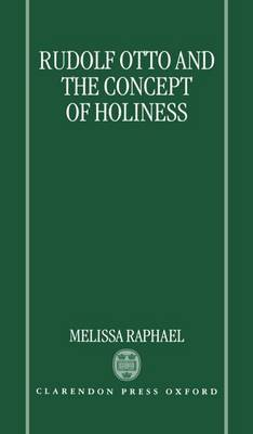 Rudolf Otto and the Concept of Holiness