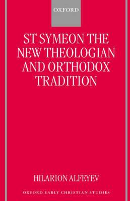 St Symeon the New Theologian and Orthodox Tradition