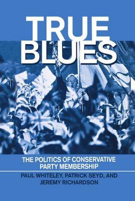 True Blues: The Politics of Conservative Party Membership