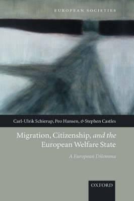 Migration, Citizenship, and the European Welfare State: A European Dilemma