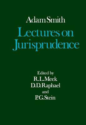 The Glasgow Edition of the Works and Correspondence of Adam Smith: V: Lectures on Jurisprudence
