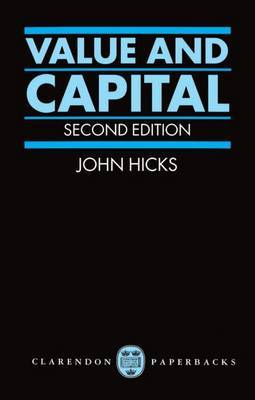 Value and Capital: Inquiry into Some Fundamental Principles of Economic Theory