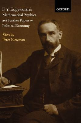 F. Y. Edgeworth's 'Mathematical Psychics' and Further Papers on Political Economy