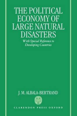 The Political Economy of Natural Disasters: With Special Reference to Developing Countries