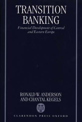 Transition Banking: Financial Development of Central and Eastern Europe