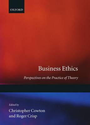 Business Ethics: Perspectives on the Practice of Theory