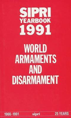 SIPRI Yearbook 1991: World Armaments and Disarmament