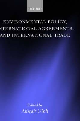 Environmental Policy, International Agreements and International Trade