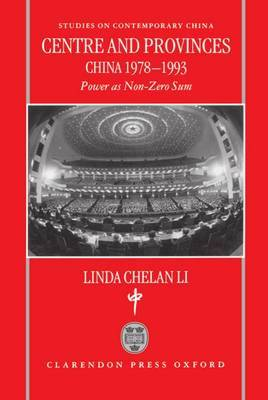 Centre and Provinces: China 1978-93: Power as Non-Zero-Sum